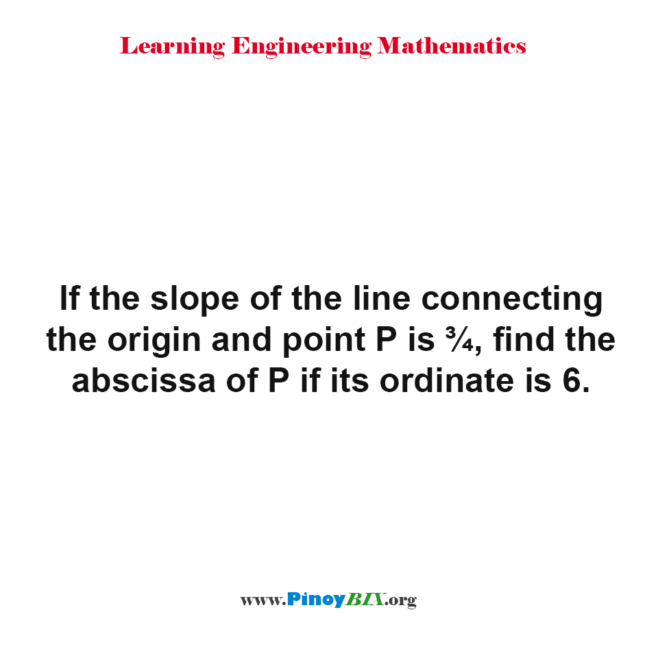Find the abscissa of P if its ordinate is 6