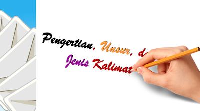 Pengertian, Unsur, dan Jenis Kalimat dalam Bahasa Indonesia