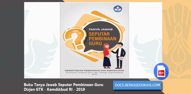 Buku Tanya Jawab Seputar Pembinaan Guru - Dirjen GTK Kemdikbud RI 2019