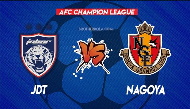 Live Streaming JDT vs Nagoya Grampus AFC Champion League 22 June 2021.