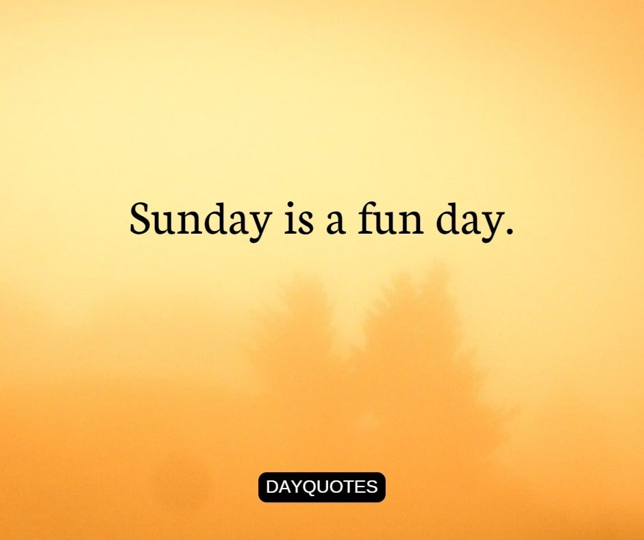 Sunday Quotes To Feel The Happiness Of Weekend