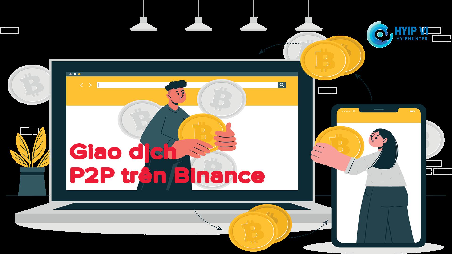 Hướng dẫn toàn bộ cách giao dịch p2p trên binance