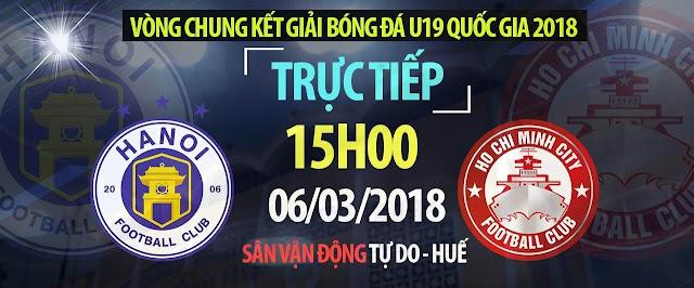 Trực tiếp U19 Hà Nội vs U19 Tp. Hồ Chí Minh | VCK U19 Quốc Gia 2018