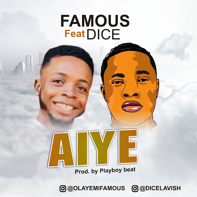 Famous ft Dice - Aiye (Life)