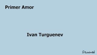 Primer AmorIvan Turguenev