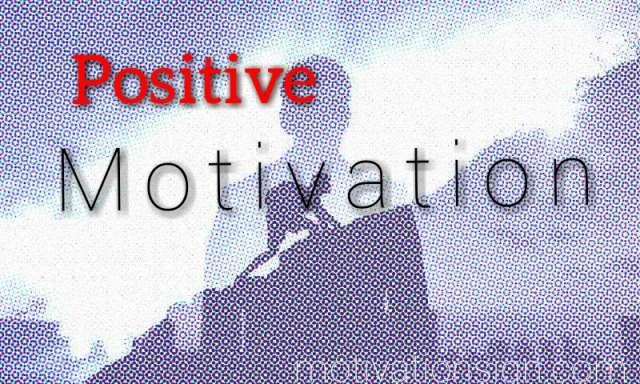 Positive Motivation Positive motivation Vs negative motivation