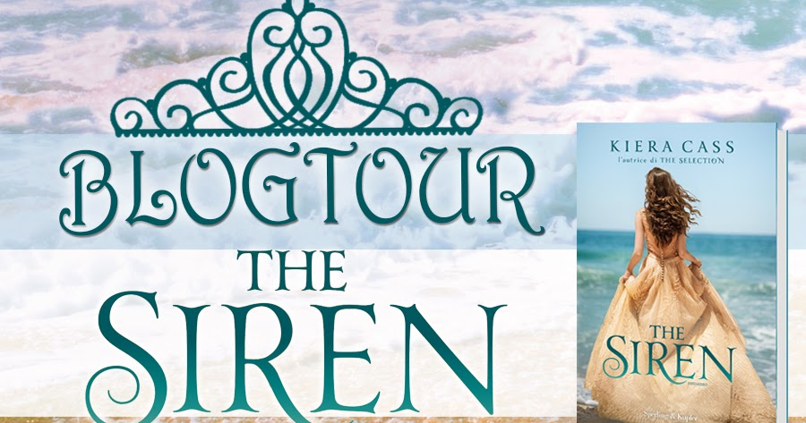 "BlogTour ""The Siren"" di Kiera Cass - Playlist a tema"