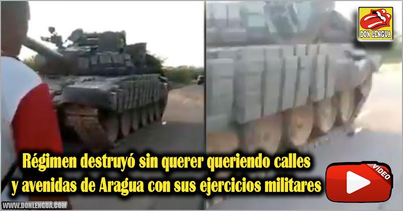 Régimen destruyó sin querer queriendo calles y avenidas de Aragua con sus ejercicios militares