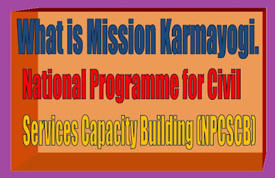 Mission Karmayogi, Mission karamyogi, National Programme for Civil Services Capacity Building (NPCSCB)
