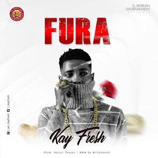 MUSIC: KayFresh - Fura