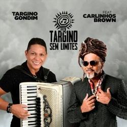 Até Ficar Neném – Targino Gondim e Carlinhos Brown