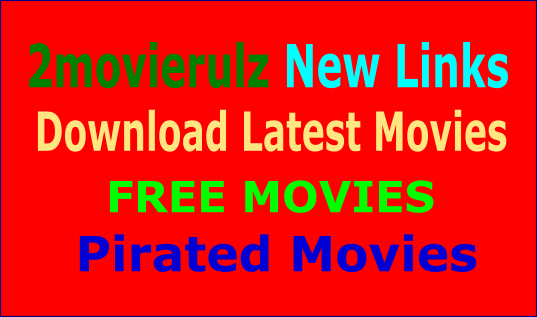 2movierulz 2020 New Links: Download Latest Hollywood, Bollywood Movies