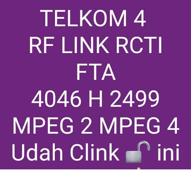 Transponder RCTI FTA Telkom 4 Terbaru 2020 MPEG2 dan MPEG4 Matrix Burger, Apple, Garuda, Sinema, Bakwan Channel RF Link RCTI FTA 4046 H 2499