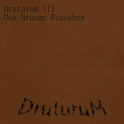 https://druturum.bandcamp.com/album/druturum-iii-das-braune-rauschen