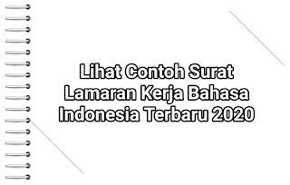 Lihat Contoh Surat Lamaran Kerja Bahasa Indonesia Terbaru 2020
