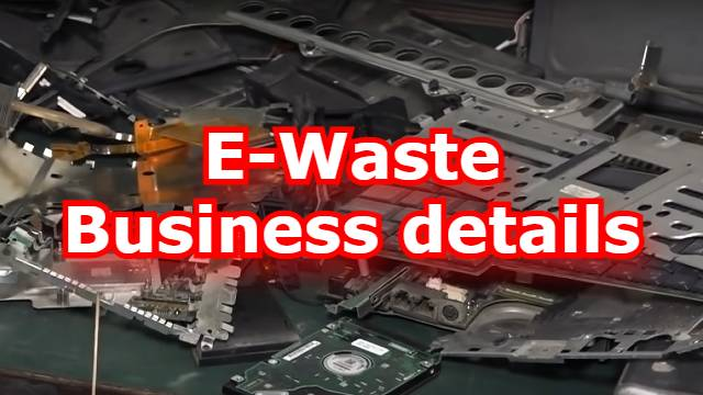 e waste recycling business