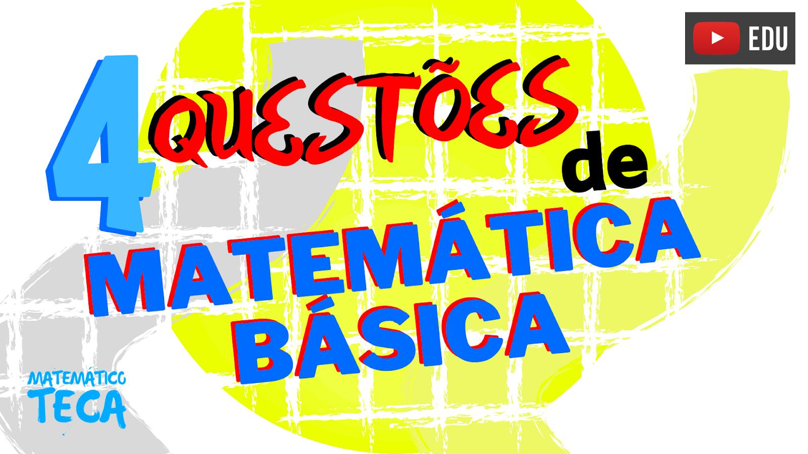 os PRINCIPAIS ASSUNTOS de Matemática Básica