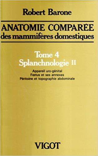 Anatomie comparée des mammifères domestiques. Tome 4, Splanchnologie II - WWW.VETBOOKSTORE.COM