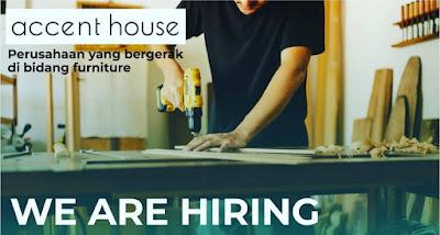 Lowongan Jepara terbaru 2021 Accent House adalah perusahaan yang bergerak dibidang Furniture yang sedang membuka beberapa lowongan kerja untuk posisi