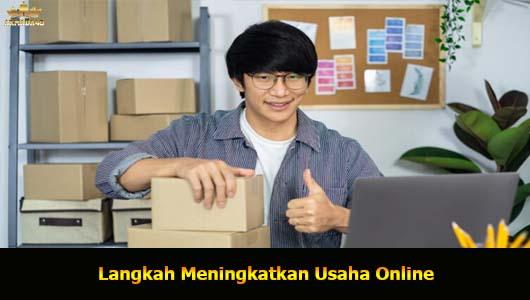 Langkah Meningkatkan Usaha Online