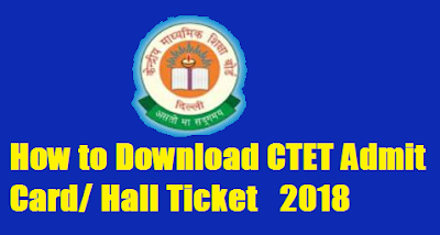 How to Download CTET Admit Card Hall Ticket   2019