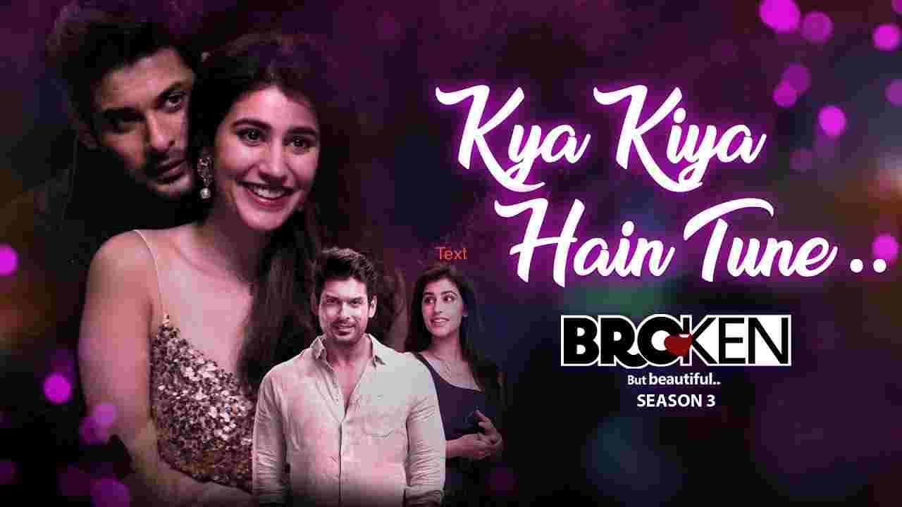 Kya kiya hai tune lyrics Broken but beautiful season 3 Armaan Malik x Palak Muchhal x Amaal Mallik Hindi Song