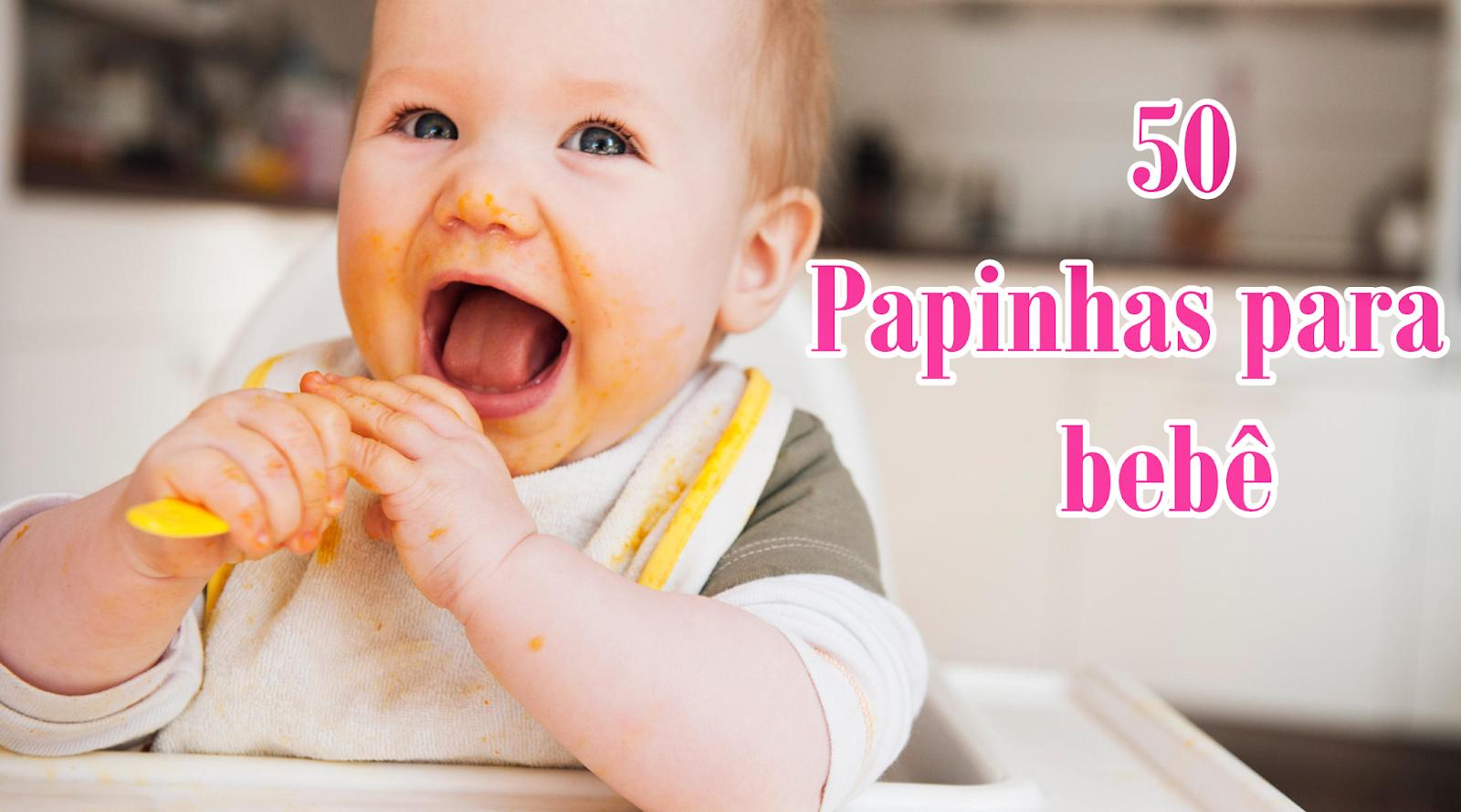 50 papinhas para bebê-alimentação-maternidade-comida-bebê-amor-gestação-bebê
