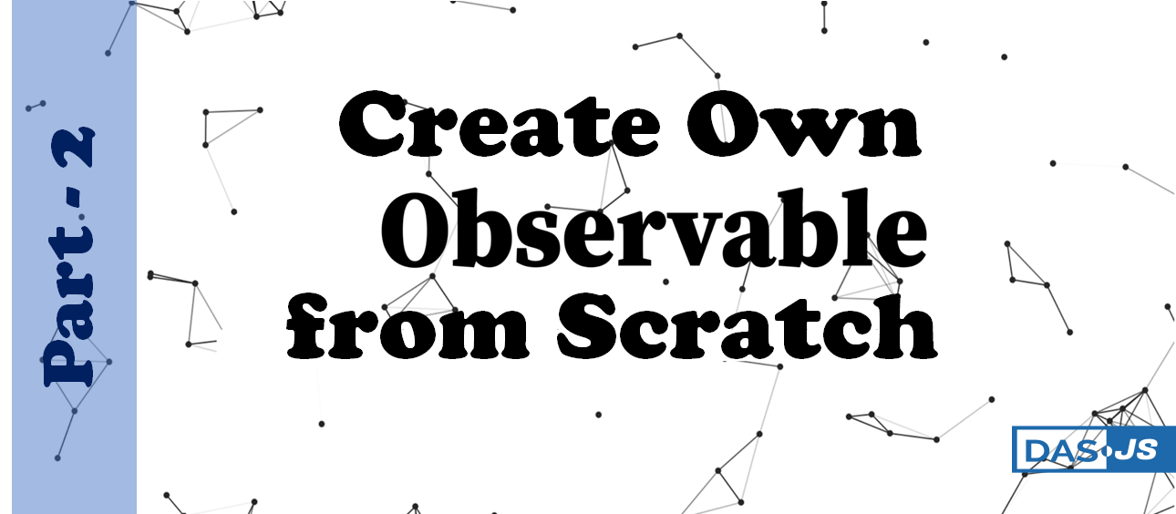 How to Create Own Observable from Scratch – Looping