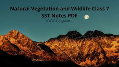 Natural Vegetation and Wildlife Class 7 Notes PDF Download for Free