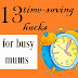13 time saving hacks for busy mums