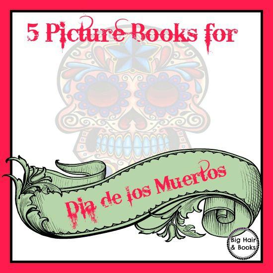 Picture Books about Dia de los Muertos #diadelosmuertos #dayofthedead