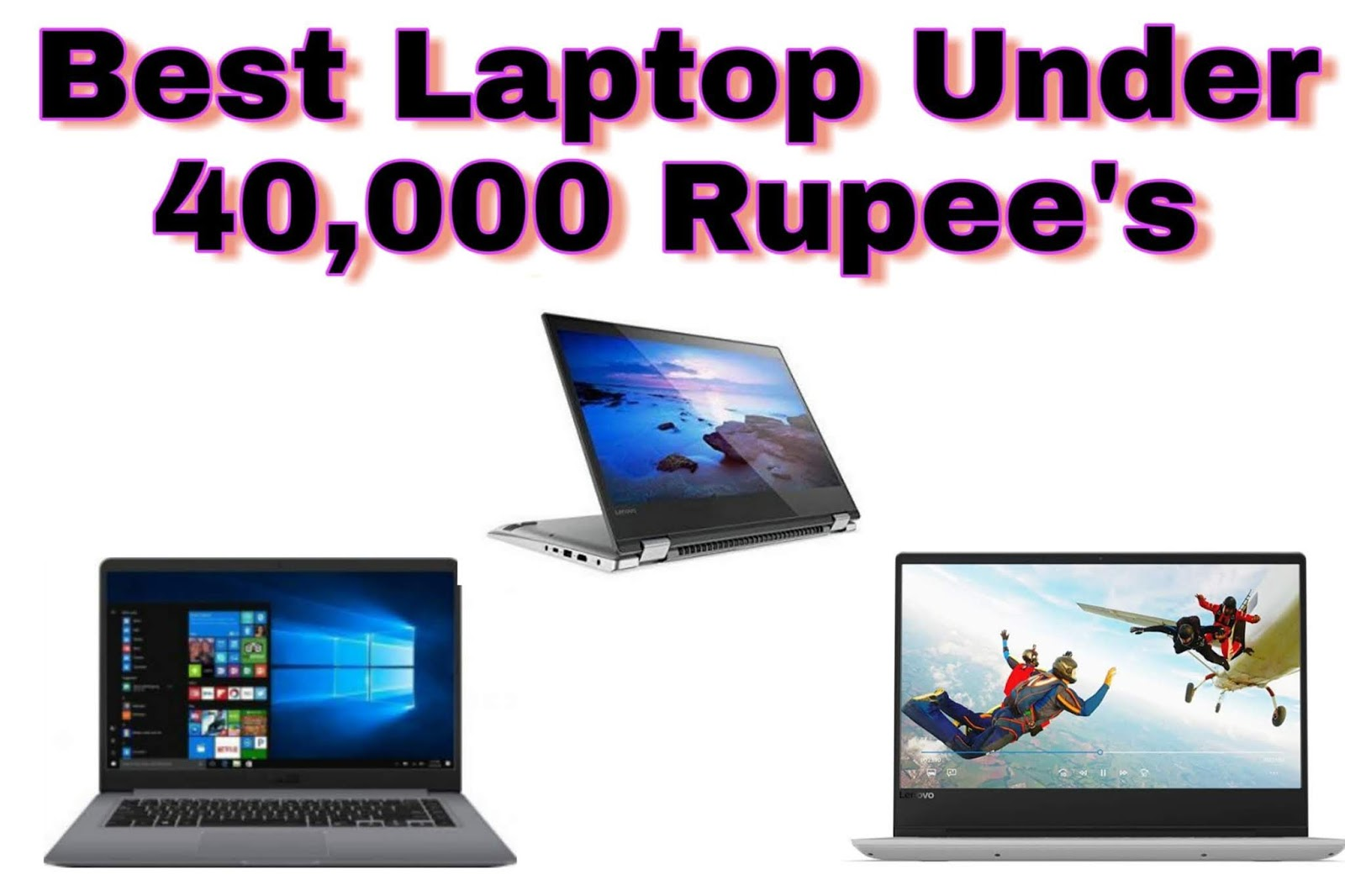 Best laptop Under 40000 rupees in India