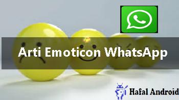 √ [Perlu Tau] 200+ Arti Emoticon WhatsApp Agar Tak Keliru!