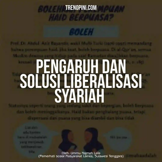 """Munculnya pandangan nyeleneh """"seorang wanita boleh berpuasa saat haid"""", yang mengatas namakan fiqih progresif bukti dari abainya negara melindungi syariah Islam. Padahal sejatihnya negara memiliki peran untuk melindungi aqidah dan syariah , sayang peran ini teralihkan dengan ide kebebasan beragama sehingga negara berlepas tangan dalam menjaga urusan keyakinan dan segala sesuatu yang berhubungan dengan agama. Akhirnya penjagaan aqidah dan syariah Islam diserahkan ke individu muslim masing – masing."""