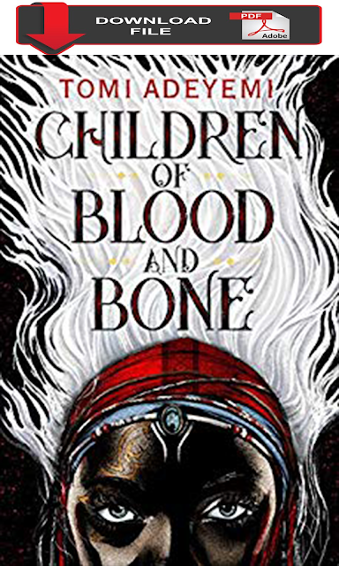 [PDF Download 2019] Children of Blood and Bone - Legacy of Orisha Book 1