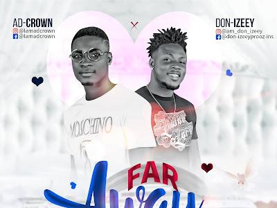 DOWNLOAD MP3: AD.Crown x Don-Izeey - Far Away