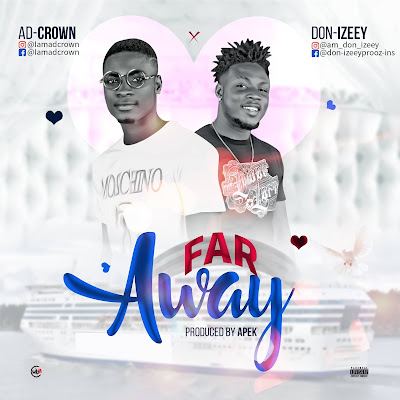 DOWNLOAD MP3: AD.Crown x Don-Izeey - Far Away