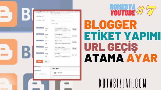 Blogger Etiket Yapımı Url Geçiş Atama 2021