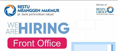 BPR RESTU MRANGGEN MAKMUR PT. Bank Perkreditan Pakyat membuka lowongan Sebagai Front Office