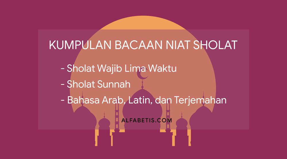 Bacaan Doa Niat Awal Sholat Wajib dan Sunnah Beserta Terjemahan