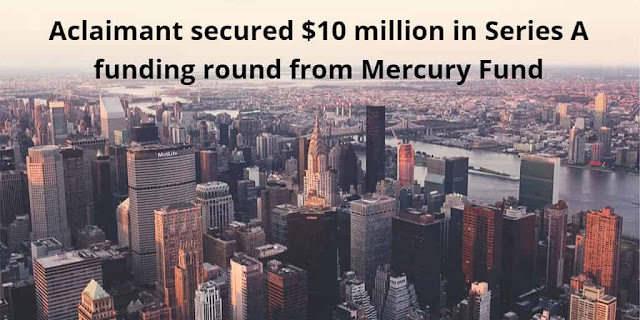 Aclaimant secured $10 million in Series A funding round from Mercury Fund
