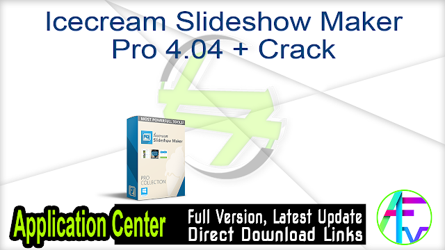 Icecream Slideshow Maker Pro 4.04 + Crack