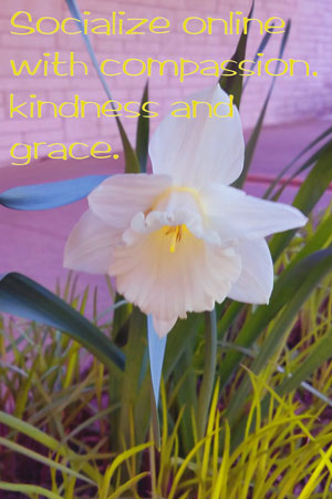 #quote on image from @JLenniDorner Socialize online with compassion, kindness and grace