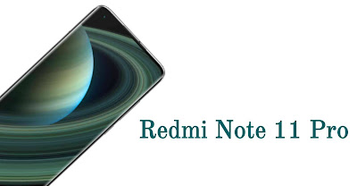 Xiaomi Redmi Note 11 Pro Expected Specifications