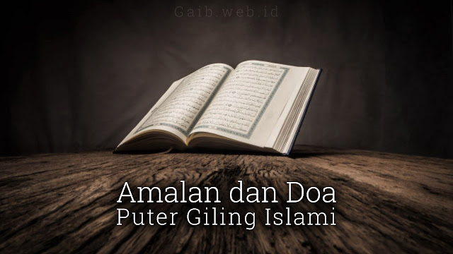 Amalan Ilmu Puter Giling Islam