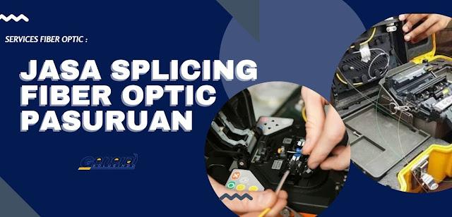 Splicing Fiber Optic Pasuruan #1 Resmi dan Profesional