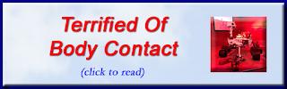 http://mindbodythoughts.blogspot.com/2015/05/terrified-of-body-contact.html