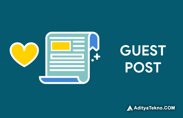 Lets Join Guest Post AdityaTekno Now!