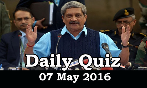 Daily Current Affairs Quiz - 07 May 2016