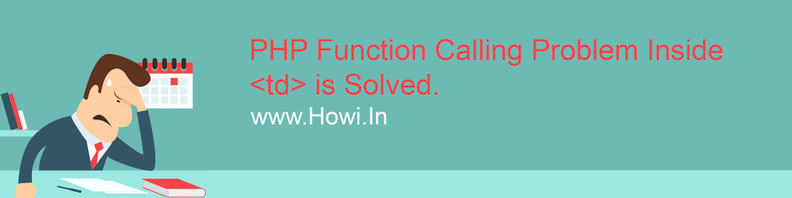 PHP Function Calling Inside Table Problem Solved